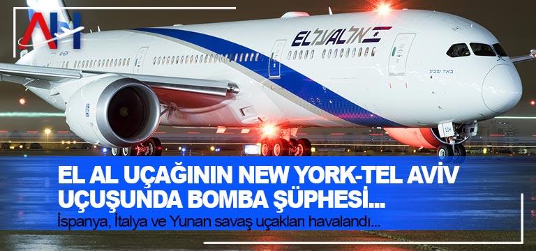 El Al uçağının New York-Tel Aviv uçuşunda bomba şüphesi…
