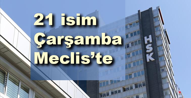 HSK seçiminde flaş gelişme: 21 isim Çarşamba Genel Kurul'da | SON TV