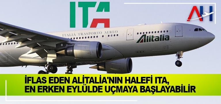 İflas eden Alitalia'nın halefi ITA, en erken eylülde uçmaya başlayabilir