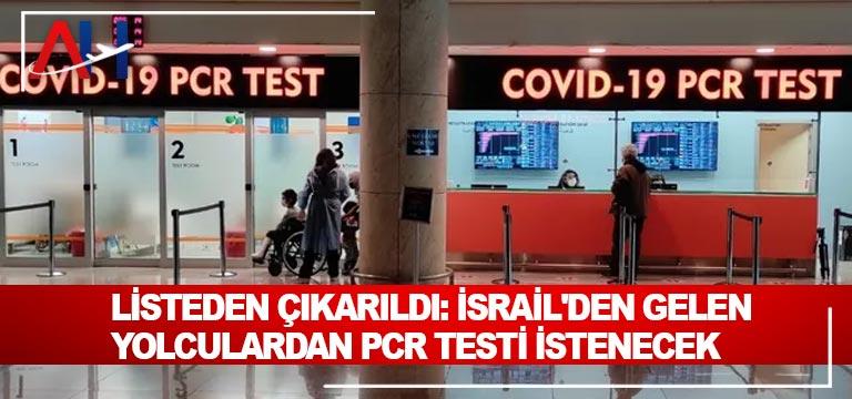 Listeden çıkarıldı: İsrail'den gelen yolculardan PCR testi istenecek