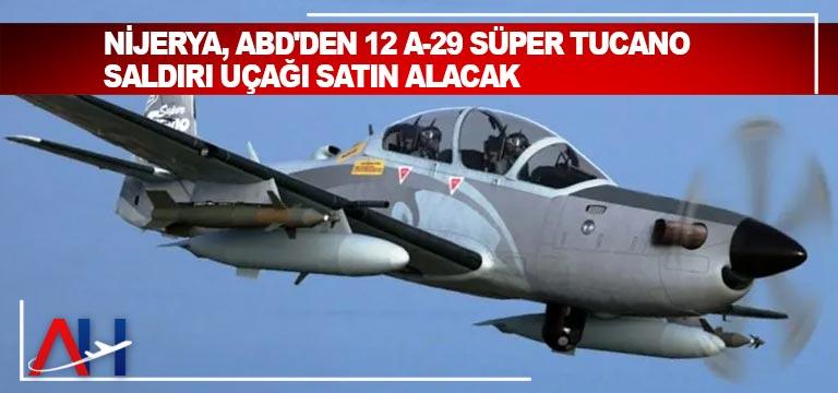 Nijerya, ABD'den 12 A-29 Süper Tucano saldırı uçağı satın alacak