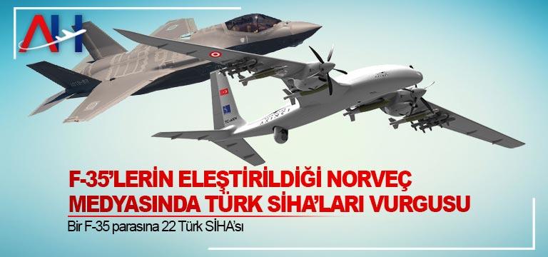 Norveç medyası: Bir F-35 parasına 22 Türk SİHA'sı