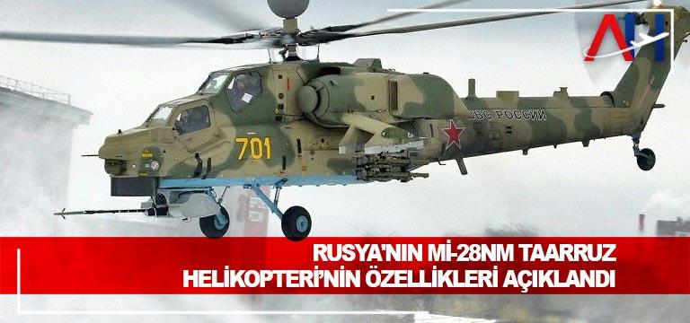 Rusya'nın Mi-28NM Taarruz Helikopteri'nin özellikleri açıklandı