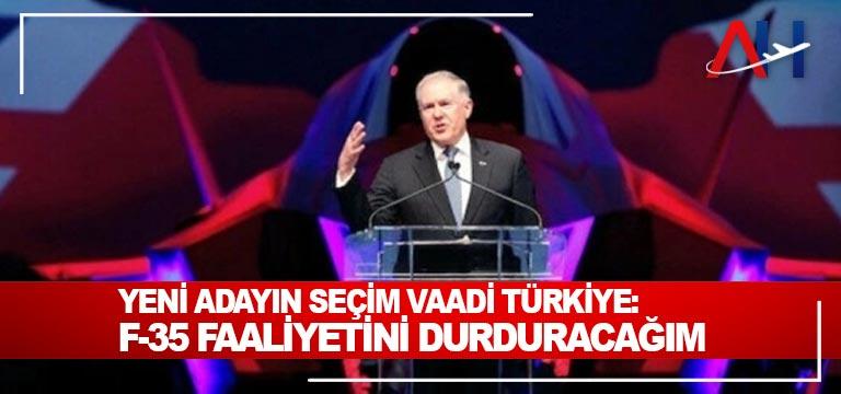 Yeni adayın seçim vaadi Türkiye: F-35 faaliyetini durduracağım