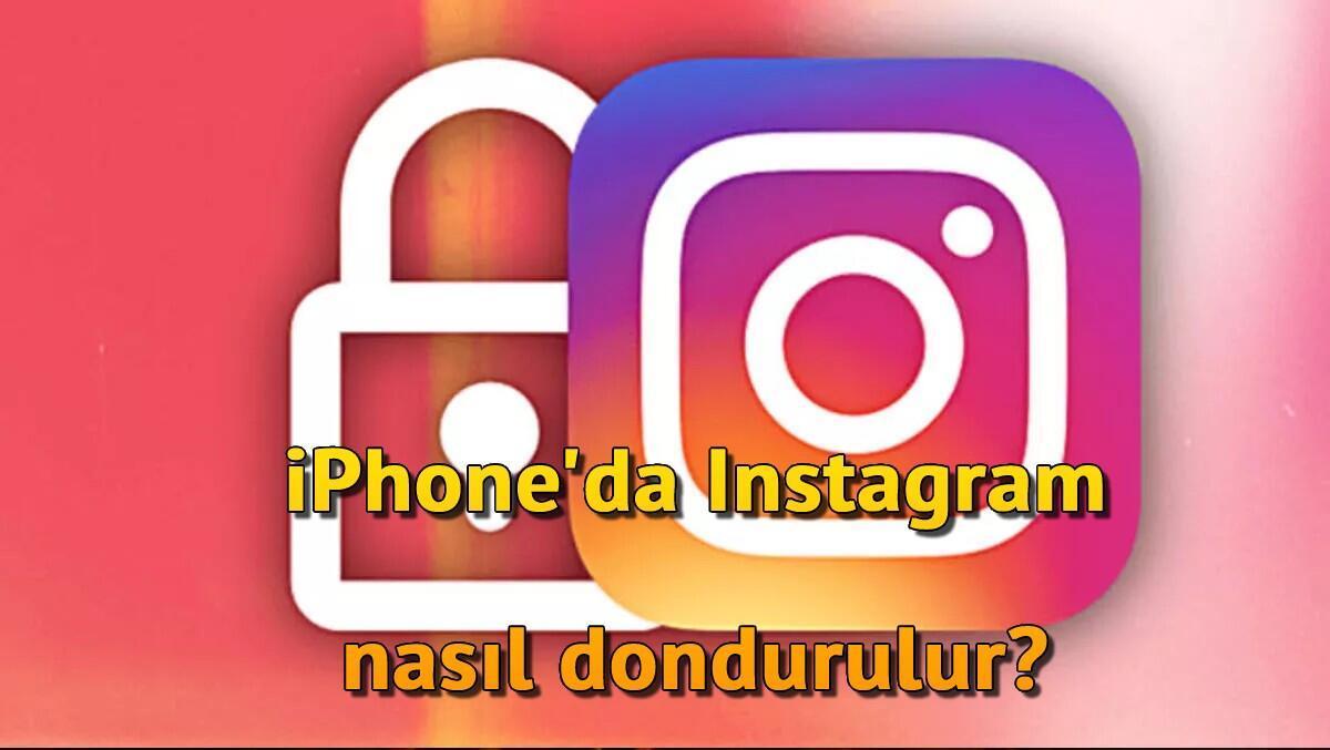 iPhone'da Instagram Nasıl Dondurulur? iPhone Instagram Hesap Dondurma