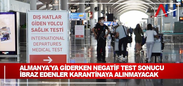 Almanya'ya giderken negatif test sonucu ibraz edenler karantinaya alınmayacak