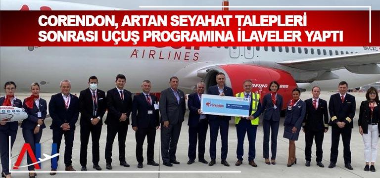 Corendon, artan seyahat talepleri sonrası uçuş programına ilaveler yaptı