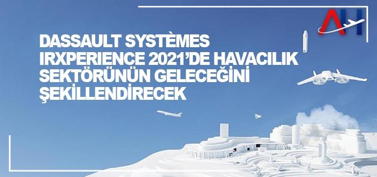 Dassault Systèmes AirXperience 2021'de Havacılık Sektörünün Geleceğini Şekillendirecek