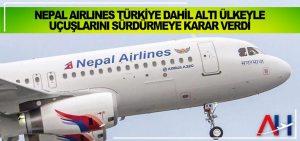 Nepal Airlines Türkiye dahil altı ülkeyle uçuşlarını sürdürmeye karar verdi