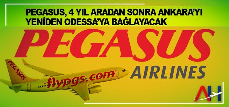 Pegasus, 4 yıl aradan sonra Ankara'yı yeniden Odessa'ya bağlayacak