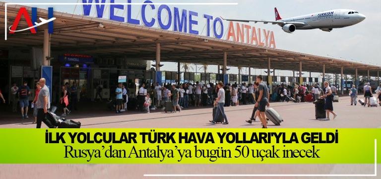 Rusya'dan Antalya'ya bugün 50 uçak inecek