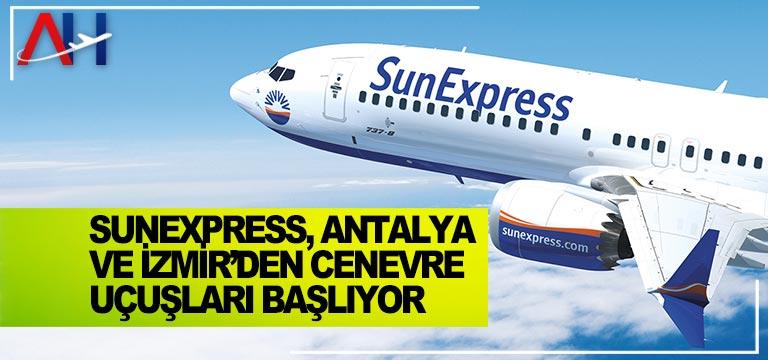 SunExpress, Antalya ve İzmir'den Cenevre uçuşları başlıyor