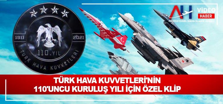Türk Hava Kuvvetleri'nin 110'uncu kuruluş yılı için özel klip