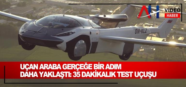 Uçan araba gerçeğe bir adım daha yaklaştı: 35 dakikalık test uçuşu