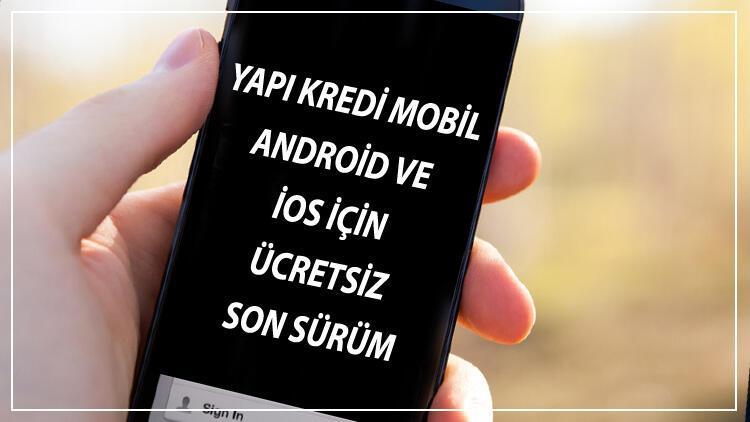 Yapı Kredi Mobil İndir - Android Ve İos İçin Ücretsiz Son Sürüm Yapı Kredi Mobil Uygulaması