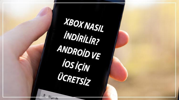 Xbox İndir - Xbox Nasıl İndirilir? Android Ve İos İçin Ücretsiz Son Sürüm Xbox Uygulaması