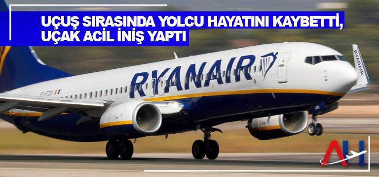 Uçuş sırasında yolcu hayatını kaybetti, uçak acil iniş yaptı
