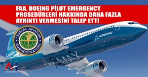 FAA, Boeing pilot Emergency Prosedürleri hakkında daha fazla ayrıntı vermesini talep etti - Airline Haber