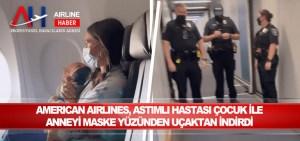 American Airlines, astımlı hastası çocuk ile anneyi maske yüzünden uçaktan indirdi