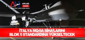 İtalya MQ-9A SİHA'larını Blok 5 standardına yükseltecek