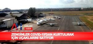 Zenginler Covid-19'dan kurtulmak için uçaklarını satıyor