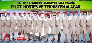 BAE ve Ortadoğu Havayolları 196 Bin Pilot, Hostes ve Teknisyen alacak