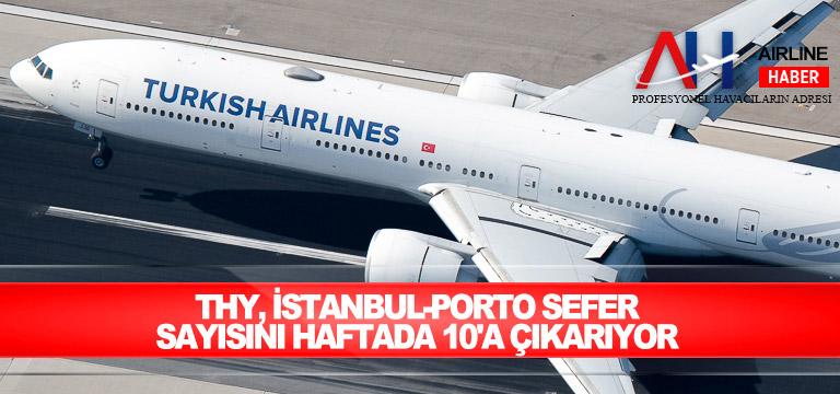 THY, İstanbul-Porto sefer sayısını haftada 10'a çıkarıyor