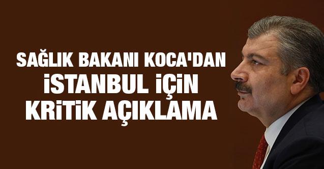 FLAŞ! Sağlık Bakanı Koca'dan İstanbul için kritik açıklama