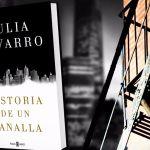 Historia de un canalla, por Julia Navarro