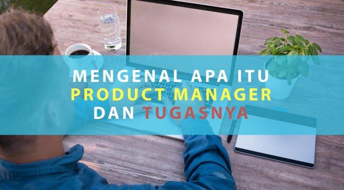 Mengenal Apa itu Product Manager dan Tugasnya