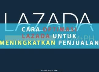 Cara Optimasi Lazada untuk Meningkatkan Penjualan 2020