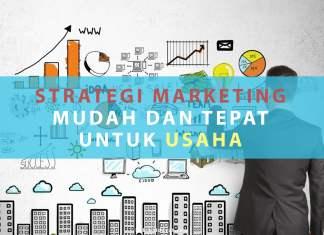 Strategi Marketing Mudah dan Tepat untuk Usaha Anda