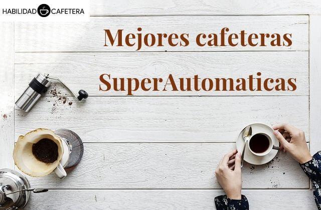 Mejores cafeteras automaticas