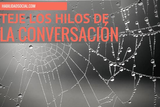 Teje los hilos de la conversación