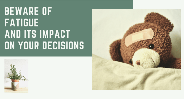 Fatigue and decision making