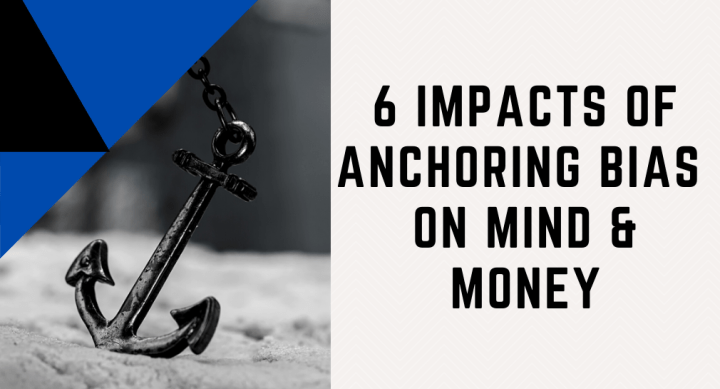 AncSix impacts of anchoring bias on mind and money
