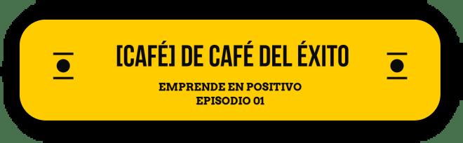 Ep: 02 – [CAFÉ] de Café del Éxito