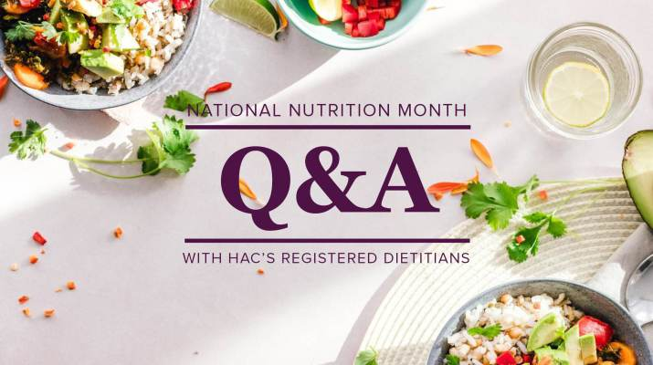 background is breakfast bowls, text reads National Nutrition Month Q&A with HAC's Registered Dietitians