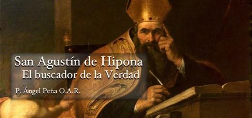 San Agustín de Hipona, el buscador de la verdad P. Ángel Peña haciadios.com