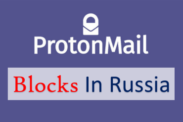 ProtonMail Blocks in Russia