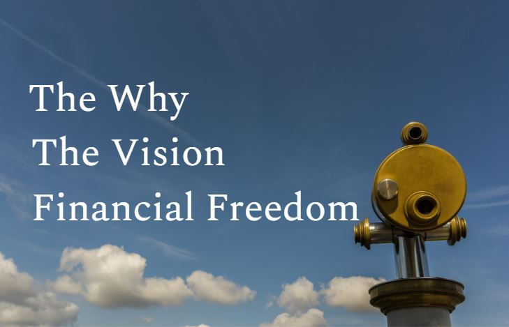The Why The Vision Financial Freedom