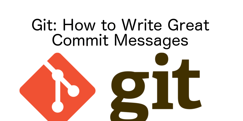 Git: How to Write Great Commit Messages