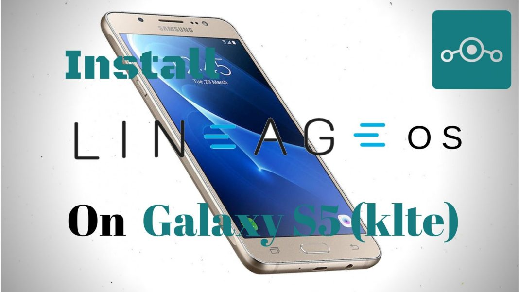 Lineage OS on Samsung Galaxy S5