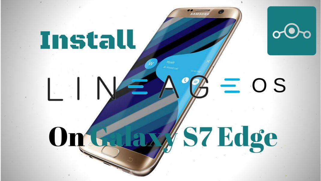 Lineage OS on Samsung Galaxy S7 Edge