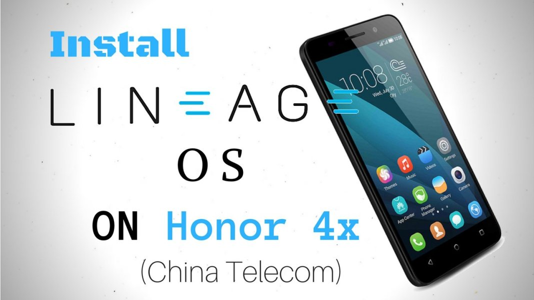 Lineage OS 14.1 for Honor 4x China Telecom