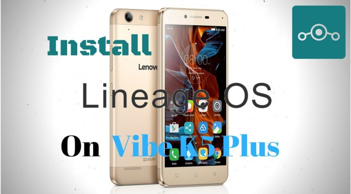 Install Lineage OS on Lenovo Vibe K5 Plus
