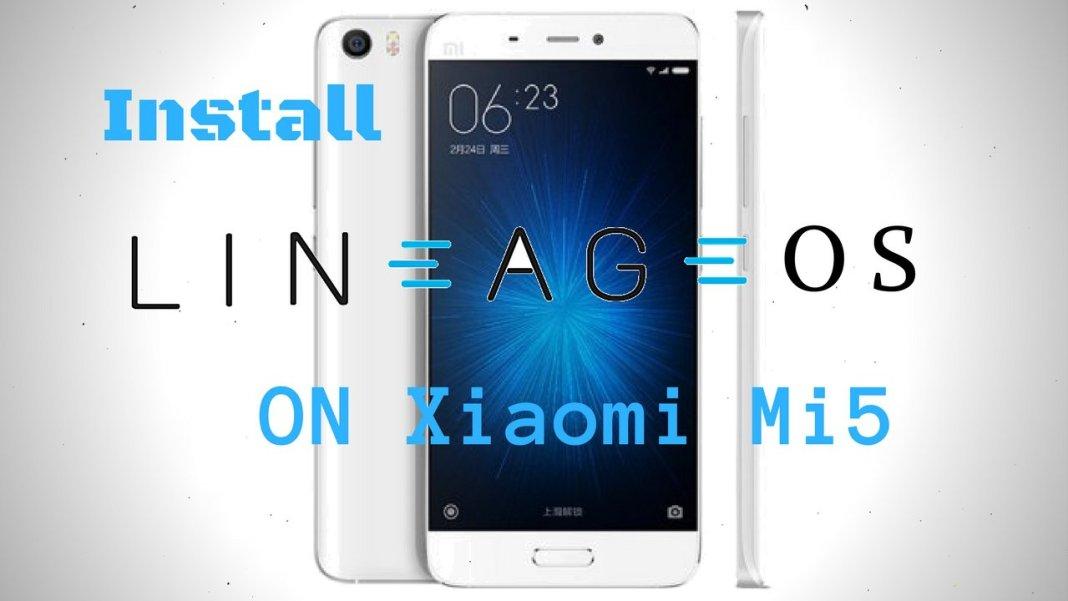 Install Lineage OS on Xiaomi Mi 5