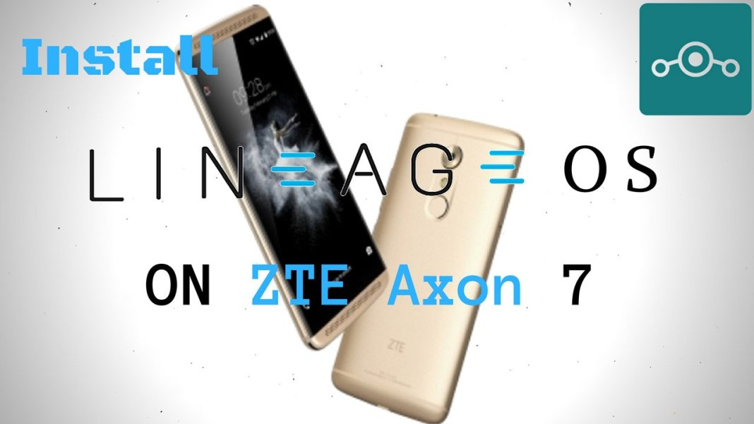 Install Lineage OS on ZTE Axon 7