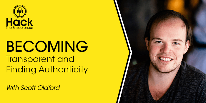 Scott Oldford on Becoming Transparent and Finding Authenticity