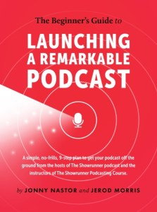 The Beginners Guide to Launching a Remarkable Podcast